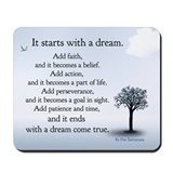 It Starts With a Dream Mousepad