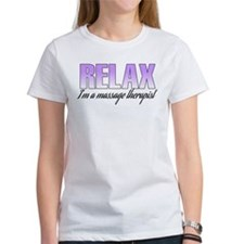 Relax... I'm a massage therapist Tee
