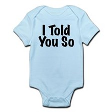 Told You So Infant Bodysuit