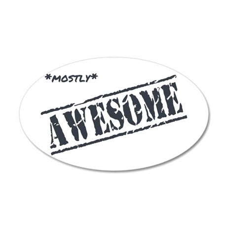 Mostly Awesome 35x21 Oval Wall Decal