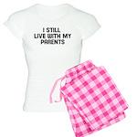 I still live with my parents Women's Light Pajamas