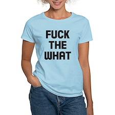 Fuck the what Women's Light T-Shirt