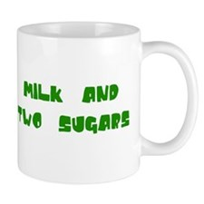 """Milk and Two Sugars"" Coffee Mug"