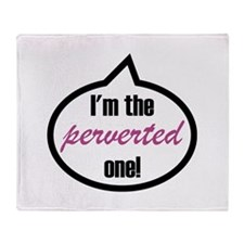 I'm the perverted one! Throw Blanket