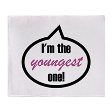 I'm the youngest one! Throw Blanket