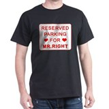 RESERVED FOR MR. RIGHT Black T-Shirt
