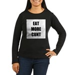 Eat More Women's Long Sleeve Dark T-Shirt