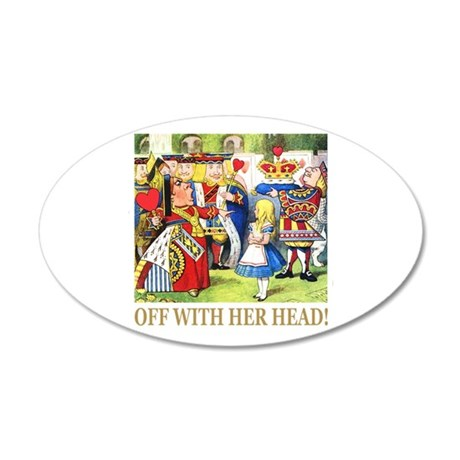 Off With Her Head! 38.5 x 24.5 Oval Wall Peel