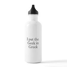 I Put Geek in Greek Water Bottle
