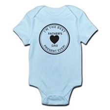 best fathers day present ever Infant Bodysuit