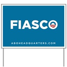 Obama Fiasco Yard Sign