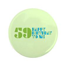 """Happy Birthday 59 3.5"""" Button"""