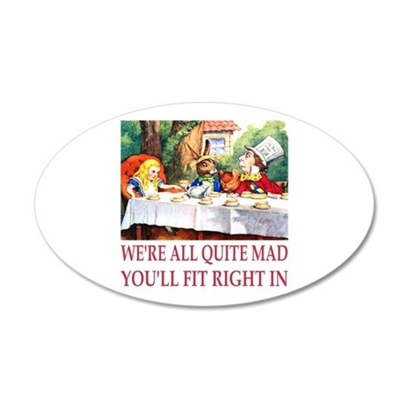 We're All Quite Mad 38.5 x 24.5 Oval Wall Peel