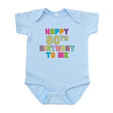 Happy 80th B-Day To Me Infant Bodysuit
