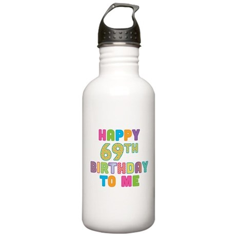 Happy 69th B-Day To Me Stainless Water Bottle 1.0L