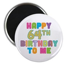 """Happy 64th B-Day To Me 2.25"""" Magnet (10 pack)"""