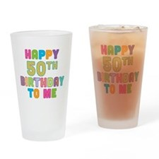 Happy 50th B-Day To Me Drinking Glass