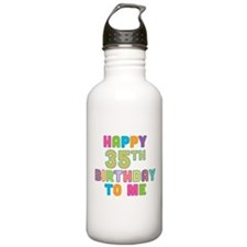 Happy 35th B-Day To Me Water Bottle