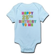 Happy 25th B-Day To Me Onesie