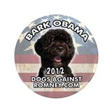Dogs Against Romney &amp;quot;Bark Obama&amp;quot; Button