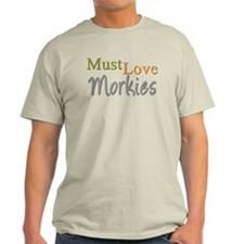 MUST LOVE Morkies T-Shirt
