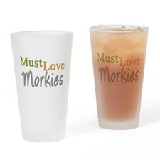 MUST LOVE Morkies Drinking Glass