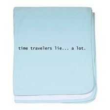 time travelers lie... a lot. baby blanket