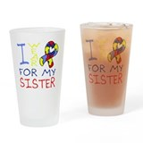 For my sister Drinking Glass