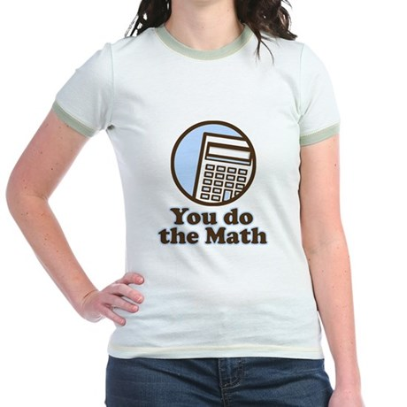 You do the math Jr. Ringer T-Shirt