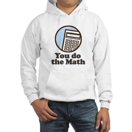 You do the math Hooded Sweatshirt