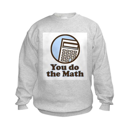 You do the math Kids Sweatshirt
