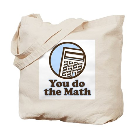 You do the math Tote Bag
