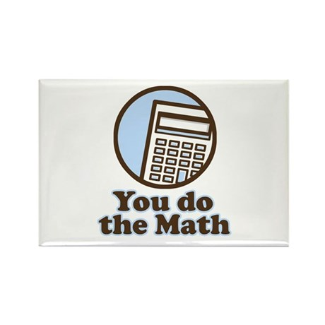 You do the math Rectangle Magnet (10 pack)