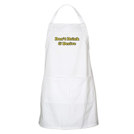 Don't Drink & Derive BBQ Apron