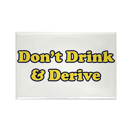 Don't Drink & Derive Rectangle Magnet