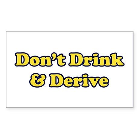Don't Drink & Derive Rectangle Sticker