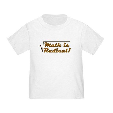 Math is Radical! Toddler T-Shirt