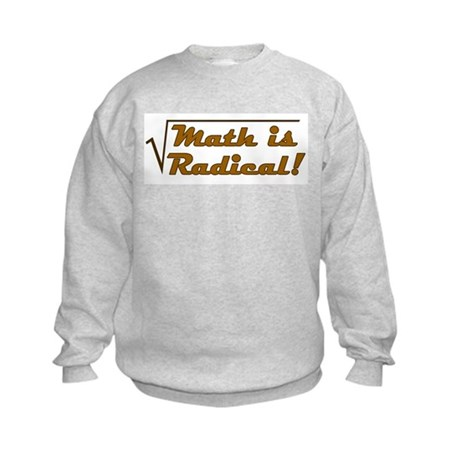 Math is Radical! Kids Sweatshirt