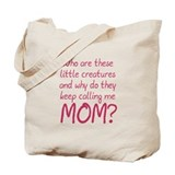 Creatures Calling Mom Tote Bag