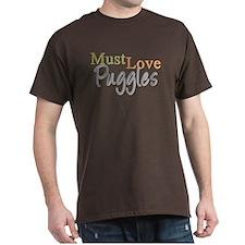 MUST LOVE Puggles T-Shirt