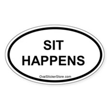 Sit Happens Oval Decal