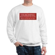 Teaching sign Sweatshirt