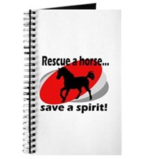 Rescue a Horse, Save a Spirit Journal