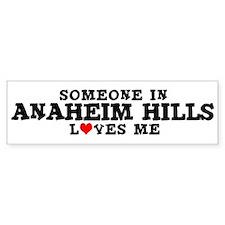 Anaheim Hills: Loves Me Bumper Bumper Sticker