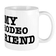 I love My Rodeo Boyfriend Mug