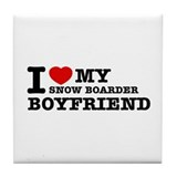I love My Snow Boarder Boyfriend Tile Coaster