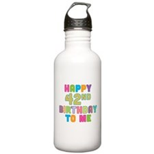 Happy 42nd Bday To Me Water Bottle