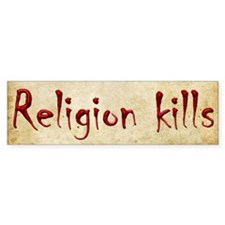 Religion Kills Bumper Sticker