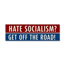Hate Socialism? Get off the road! Car Magnet 10 x