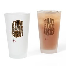 That is a very fine coat Drinking Glass
